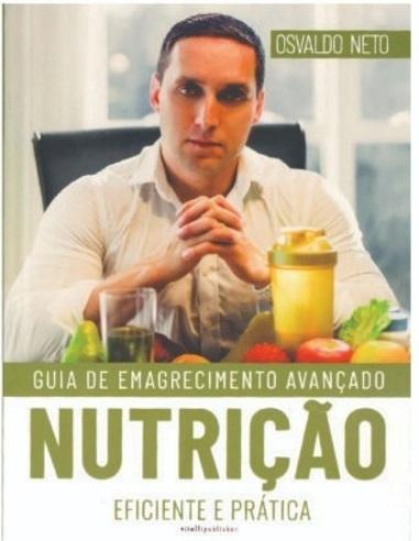 Guia Nutrição - Osvaldo Neto GUIA DE EMAGRECIMENTO AVANÇADO